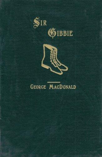 9781881084013: Sir Gibbie (George Macdonald Original Works)