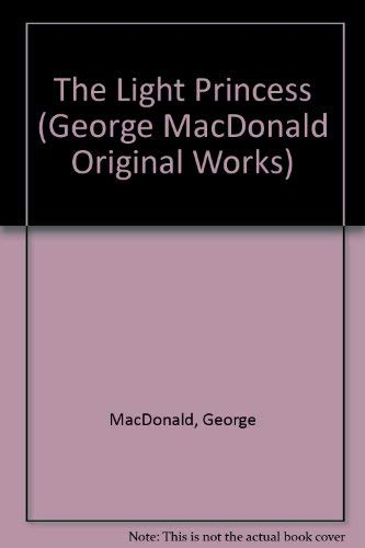 "9781881084167: ""The Light Princess (George MacDonald Original Works)"