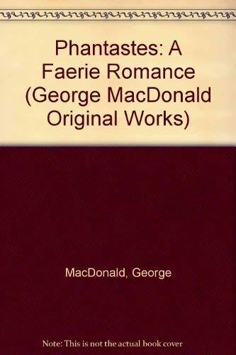 9781881084228: Phantastes: A Faerie Romance for Men and Women (George MacDonald Original Works)