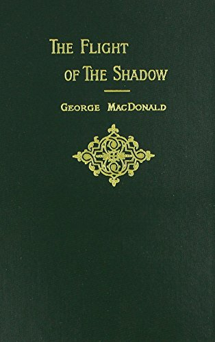 9781881084266: The Flight of the Shadow (George MacDonald Original Works)