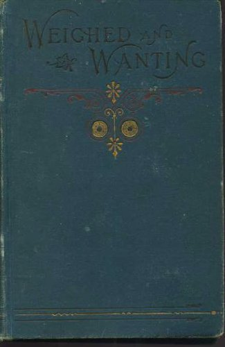 9781881084433: Weighed and Wanting (George MacDonald Original Works)