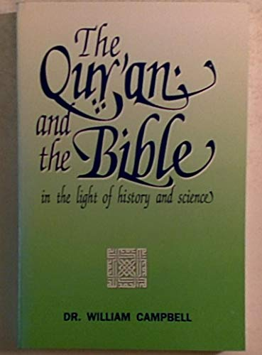 9781881085003: The Quran & the Bible in the Light of History & Science
