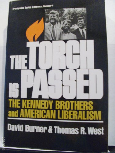 9781881089032: The Torch Is Passed: The Kennedy Brothers and American Liberalism (Brandywine Series in American History ; No. 4)