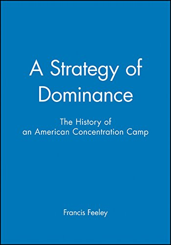 9781881089551: A Strategy of Dominance: The History of an American Concentration Camp
