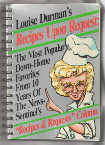 Louise Durman's Recipes upon request: The most: Louise Durham