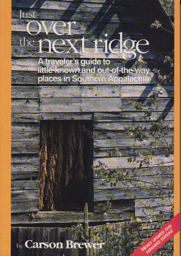 9781881092018: Just over the next ridge: A traveler's guide to little-known and out-of-the-way places in southern Appalachia