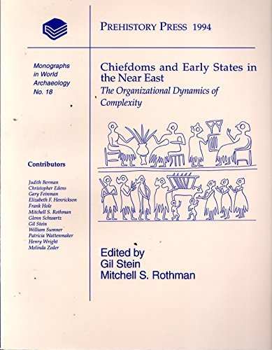 9781881094074: Chiefdoms and Early States in the Near East: The Organizational Dynamics of Complexity (Monographs in World Archaeology)