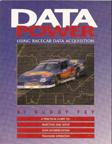 9781881096016: Data Power: Using Racecar Data Acquisition : A Practical Guide to : Selection and Setup Data Interpretation Trackside Operation