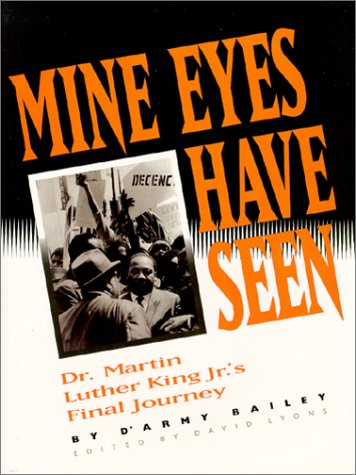 9781881096023: Mine Eyes Have Seen: Dr. Martin Luther King Jr.'s Final Journey