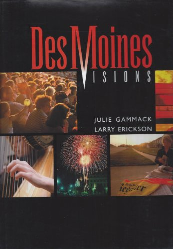 Des Moines Visions (Urban Tapestry): Gammack, Julie; Erickson, Larry