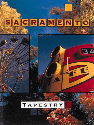 SACRAMENTO TAPESTRY. Towery Publishing Urban Tapestry Series. [Sacramento, California local histo...