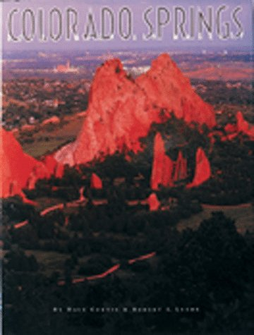 COLORADO SPRINGS: ROCKY MOUNTAIN MAJESTY. Towery Publishing Urban Tapestry Series. [Colorado Spri...