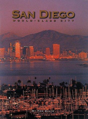 San Diego: World Class City (9781881096566) by Tom Blair.