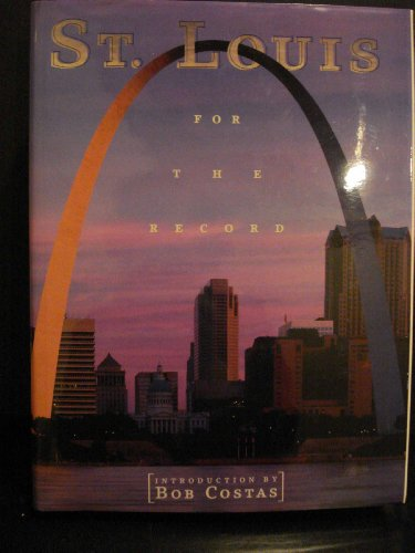 St. Louis: For the Record (Urban Tapestry Series) (9781881096726) by Bob Costas