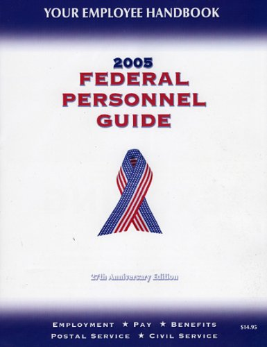 9781881097136: Federal Personnel Guide, 2005 Edition: Employment * Pay * Benefits * Civil Service * Postal Service
