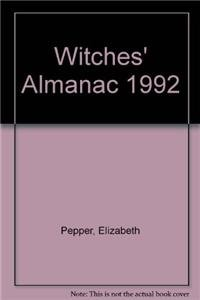 Witches' Almanac 1992, Collector?s Edition, Aries, 1992 to Pisces, 1993. Containing pictorial ...