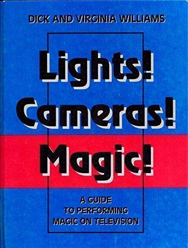9781881099031: Lights! cameras! magic!: A guide to performing magic on television : behind the scenes of America's longest running weekly TV magic show!