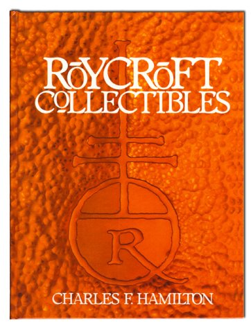 9781881099048: Roycroft Collectibles: Including Collector Items Related to Elbert Hubbard, Founder of Roycroft Shops