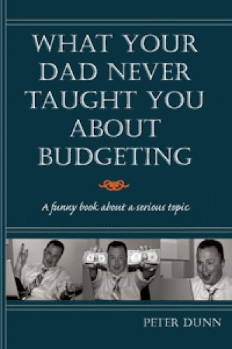 What Your Dad Never Taught You About Budgeting: Peter Dunn