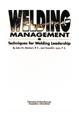 Welding management: Techniques for welding leadership: Menhart, John M., Donald L. Lynn