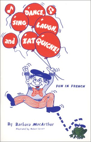 9781881120001: Sing, Dance, Laugh, and Eat Quiche I Book/Cassette (French Edition)