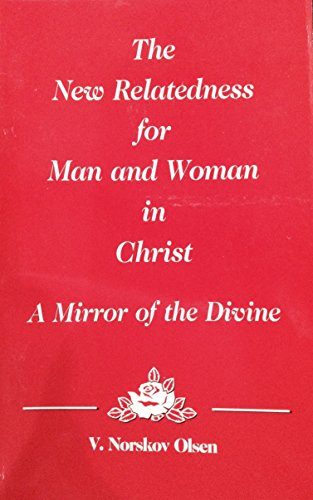 9781881127017: The New Relatedness for Man and Woman in Christ: A Mirror of the Divine