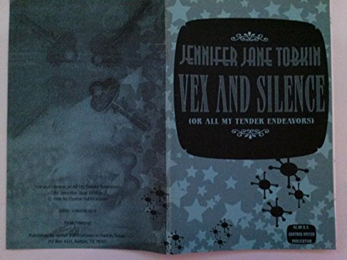 9781881130024: Vex and Silence, or, All My Tender Endeavors