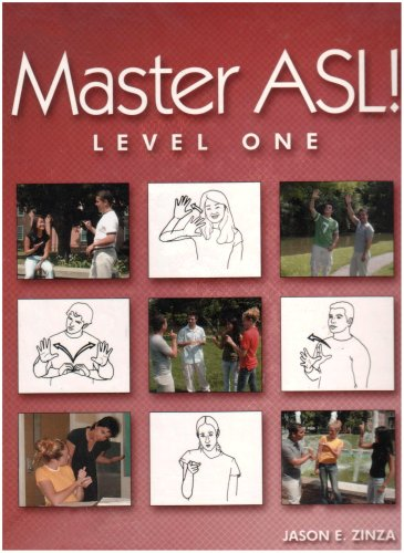 Master ASL - Level One (with DVD): Zinza, Jason E.
