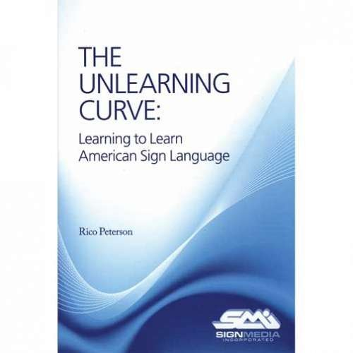 9781881133315: UNLEARNING CURVE:LEARNING ...SIGN LANG.