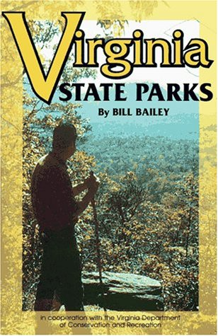 Virginia State Parks: A Complete Outdoor Recreation Guide for Campers, Boaters, Anglers, Hikers and...