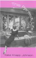 9781881163046: This Perfect Life: Poems (Miami University Press Poetry Series)