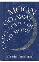 9781881163084: Moon Go Away, I Don't Love You No More: Poems (Miami University Press Poetry Series)