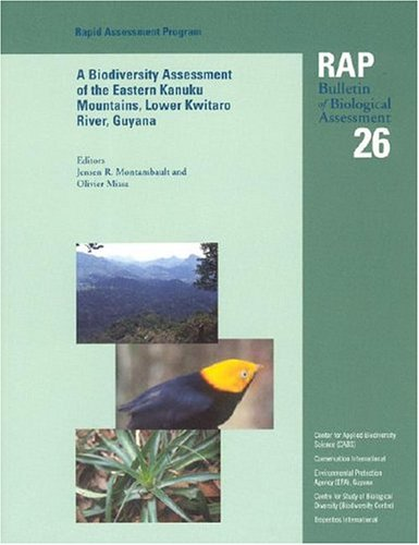 9781881173670: A Biodiversity Assessment of the Eastern Kanuku Mountains, Lower Kwitaro River, Guyana: RAP 26 (Rapid Assessment Program)