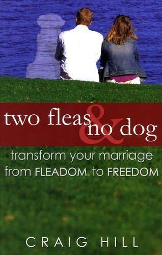 Two Fleas & No Dog: Transform Your Marriage from Fleadom to Freedom