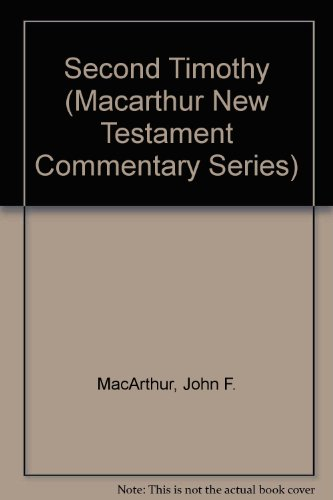 Second Timothy (Macarthur New Testament Commentary Series) (1881207579) by MacArthur, John F.