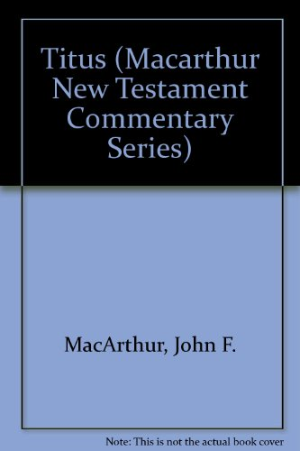Titus (Macarthur New Testament Commentary Series) (1881207587) by MacArthur, John F.
