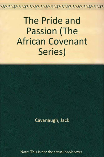 9781881208624: The Pride and Passion (The African Covenant Series, No 1)