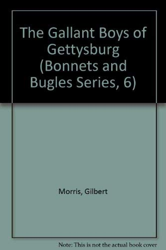 9781881209164: The Gallant Boys of Gettysburg (Bonnets and Bugles Series, 6)