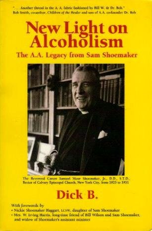 9781881212065: New Light on Alcoholism: The A.A. Legacy from Sam Shoemaker