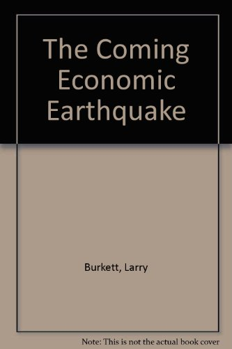 The Coming Economic Earthquake: Larry Burkett