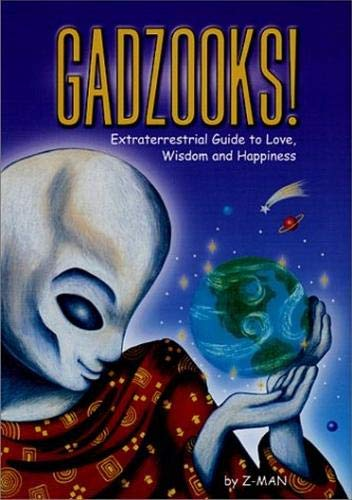 9781881217213: Gadzooks! Extraterrestrial Guide to Love, Wisdom, and Happiness