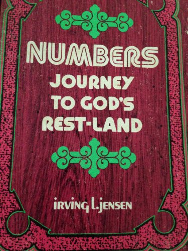 Numbers, Journey to God's Rest-Land (Everyman's Bible Commentary Series) (1881220044) by Irving L. Jensen