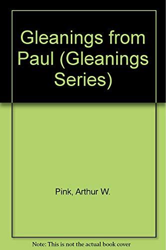 Gleanings from Paul (Gleanings Series): Pink, Arthur W.