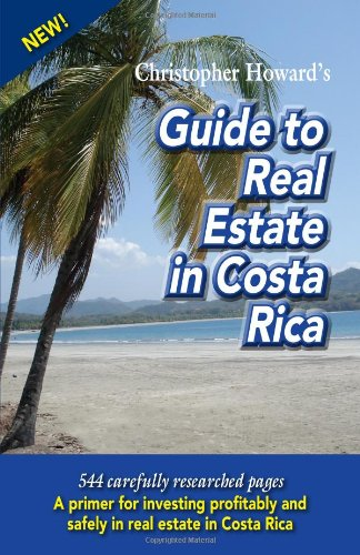 9781881233695: Christopher Howard's Guide to Real Estate in Costa Rica
