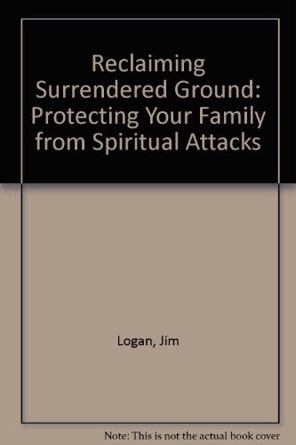 9781881239482: Reclaiming Surrendered Ground: Protecting Your Family from Spiritual Attacks