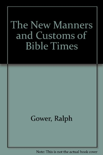 9781881259541: The New Manners and Customs of Bible Times