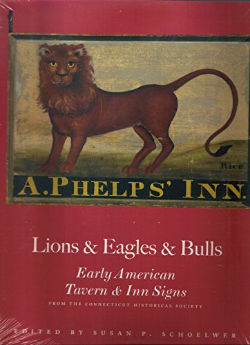 Lions & Eagles & Bulls : Early American Tavern & Inn Signs