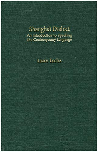 9781881265115: Shanghai Dialect: An Introduction to Speaking the Contemporary Language
