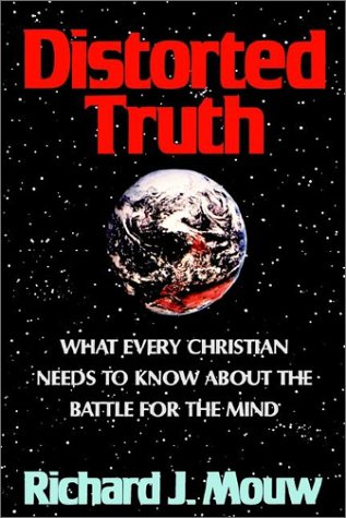 Distorted Truth (1881266133) by Richard J. Mouw