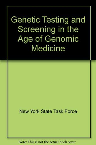 Genetic Testing and Screening in the Age of Genomic Medicine: New York State Task Force